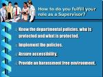 how to do you fulfill your role as a supervisor