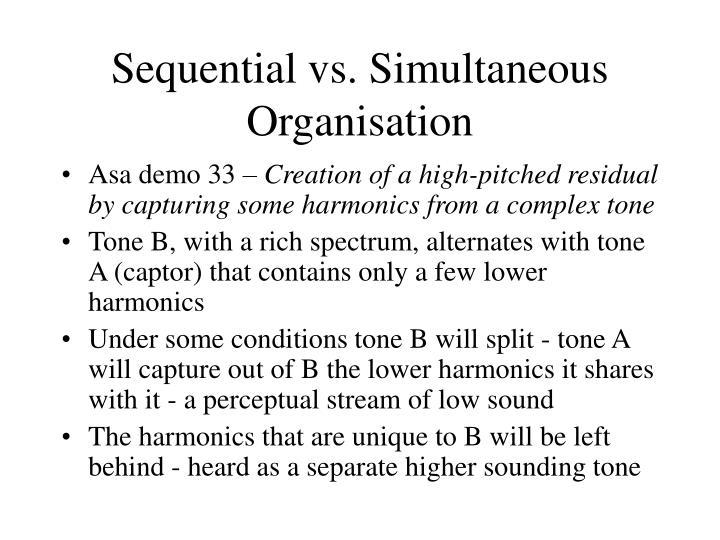 Sequential vs. Simultaneous Organisation