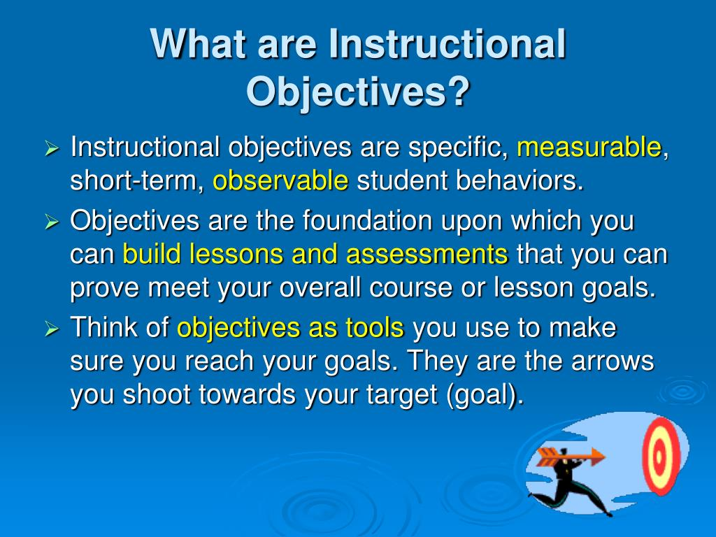 instructional objectives Articulate your learning objectives breaking down the skills will allow us to select appropriate assessments and instructional strategies so that students.
