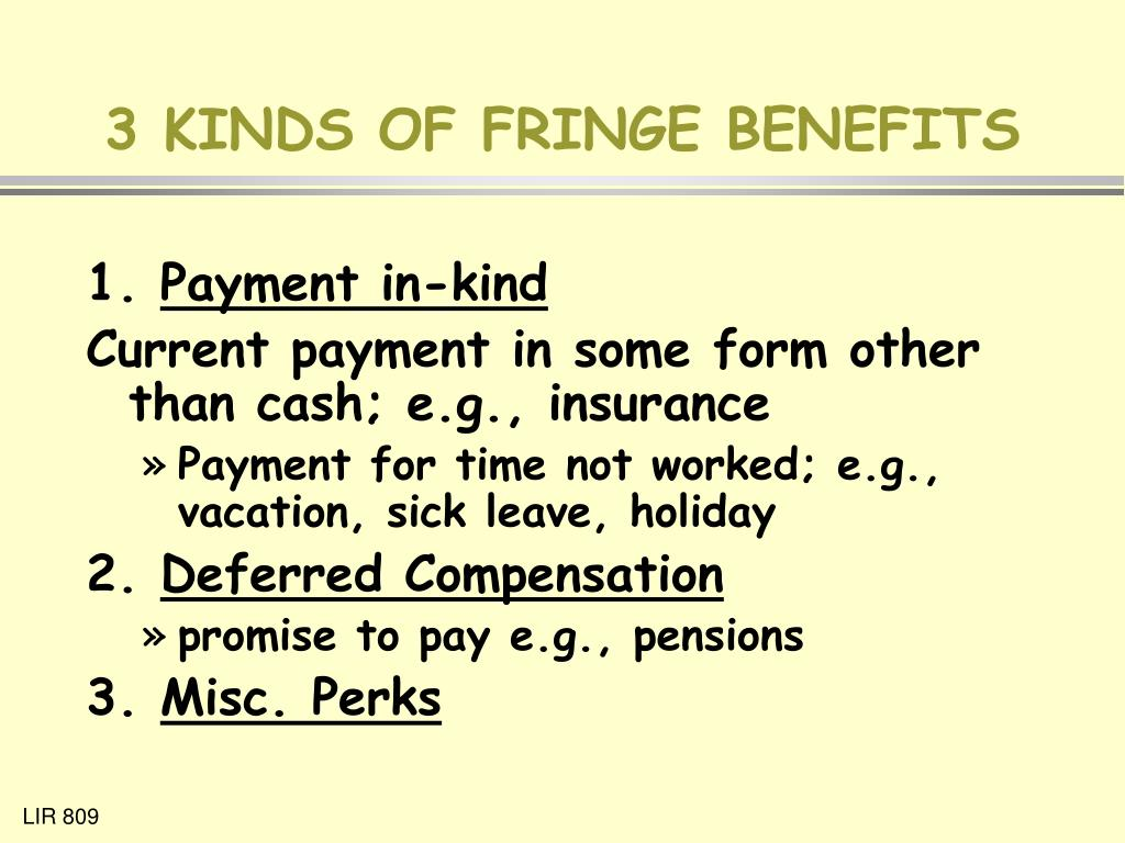 3 KINDS OF FRINGE BENEFITS