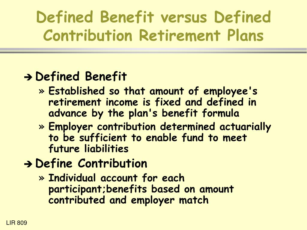 Defined Benefit versus Defined Contribution Retirement Plans