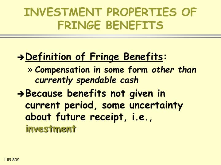 Investment properties of fringe benefits l.jpg