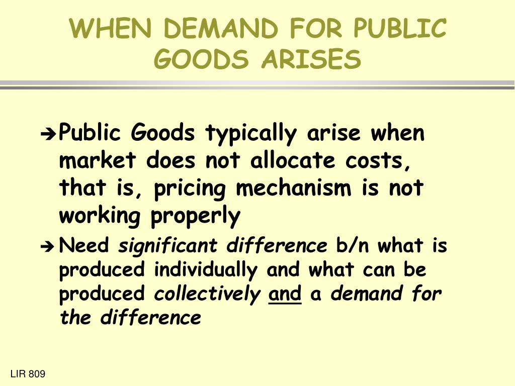 WHEN DEMAND FOR PUBLIC GOODS ARISES