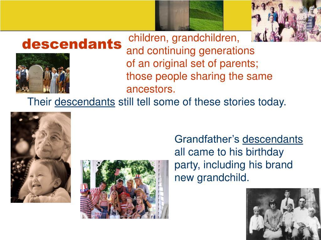 children, grandchildren,