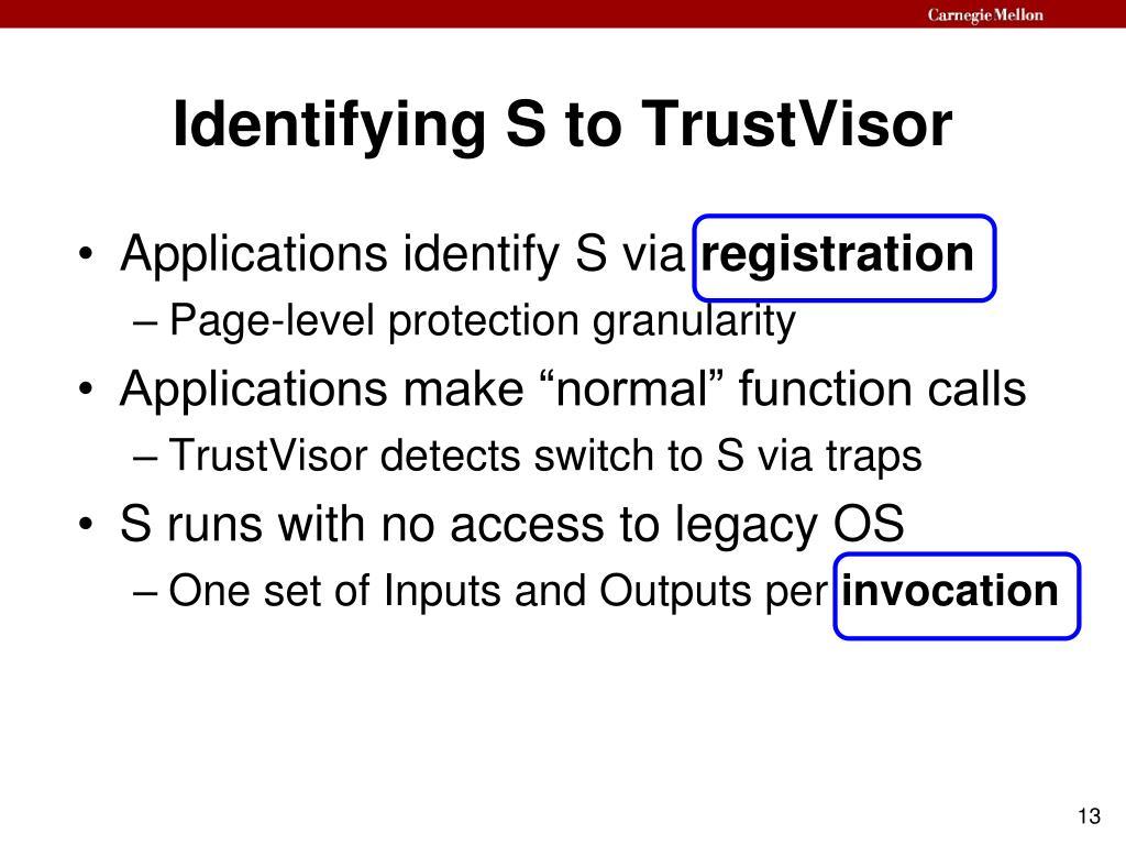 Identifying S to TrustVisor