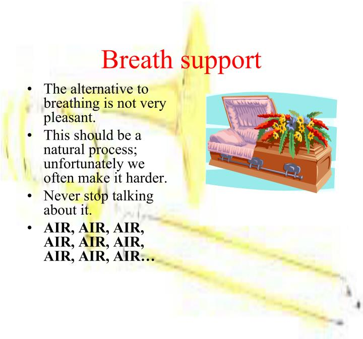 Breath support