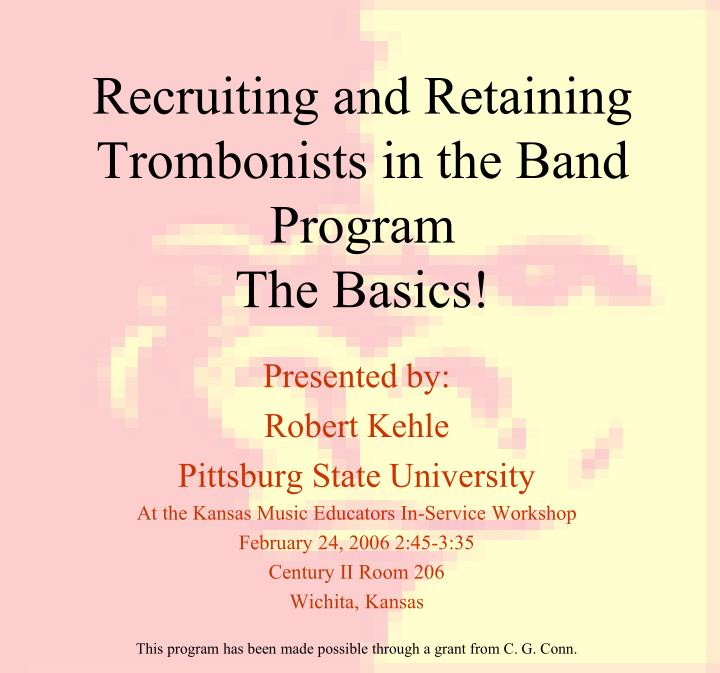 Recruiting and retaining trombonists in the band program the basics