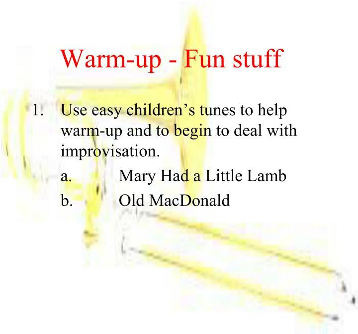 Warm-up - Fun stuff