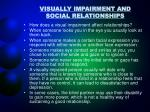 visually impairment and social relationships