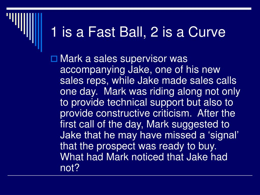 1 is a Fast Ball, 2 is a Curve