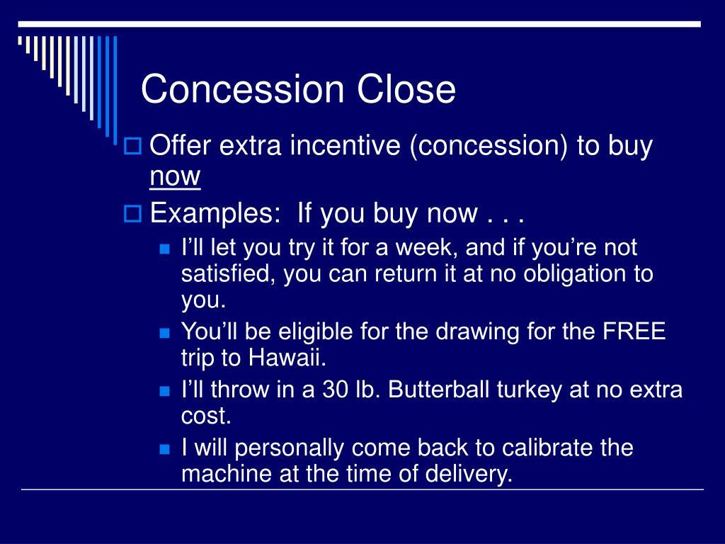 Concession Close