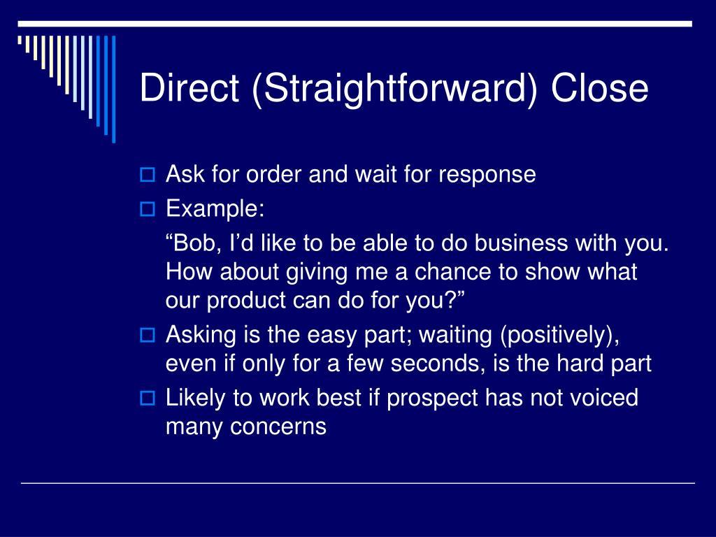 Direct (Straightforward) Close