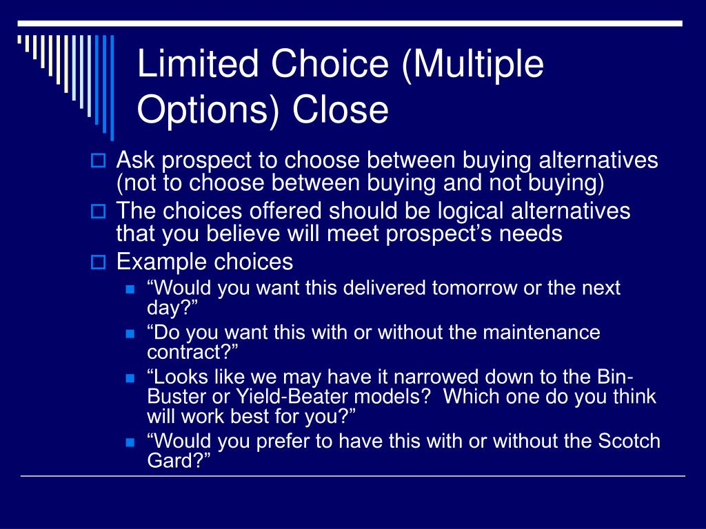 Limited Choice (Multiple Options) Close