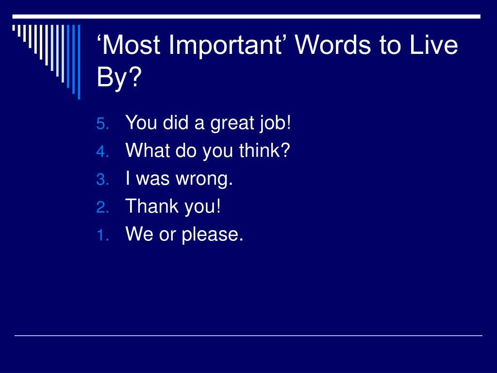 'Most Important' Words to Live By?