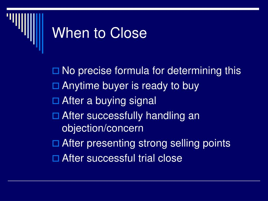 When to Close