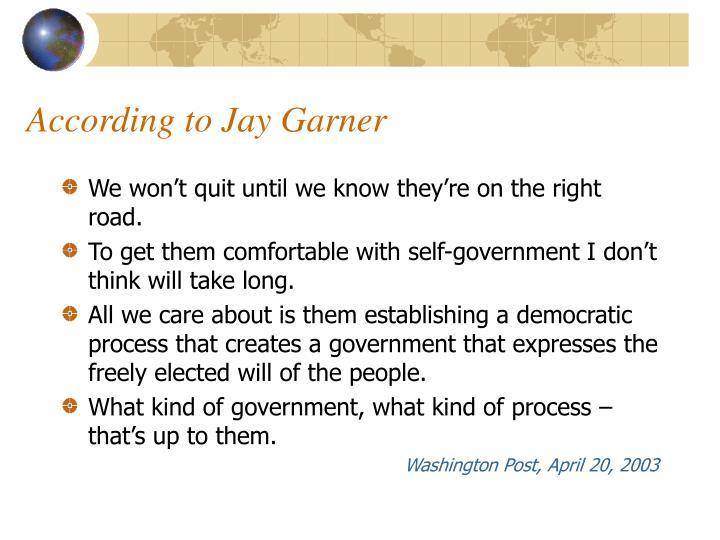 According to Jay Garner