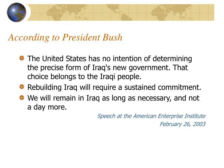 According to President Bush