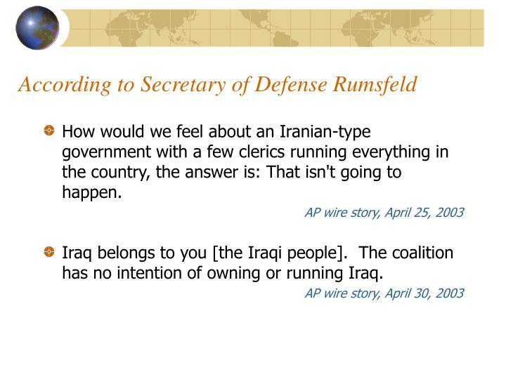 According to Secretary of Defense Rumsfeld
