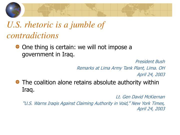 U.S. rhetoric is a jumble of contradictions
