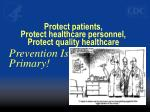 protect patients protect healthcare personnel protect quality healthcare