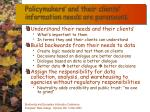 policymakers and their clients information needs are paramount