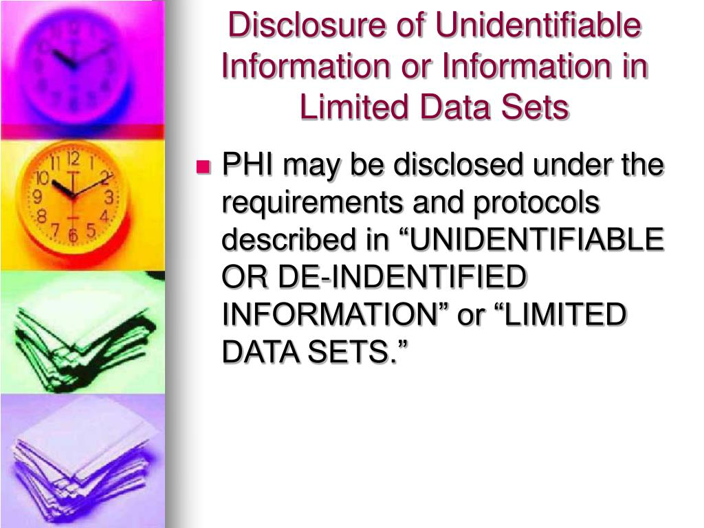 Disclosure of Unidentifiable Information or Information in Limited Data Sets
