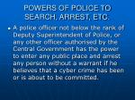 powers of police to search arrest etc