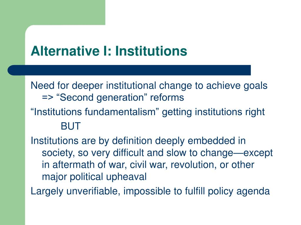 Alternative I: Institutions