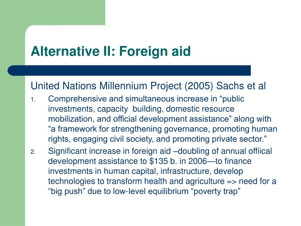 Alternative II: Foreign aid
