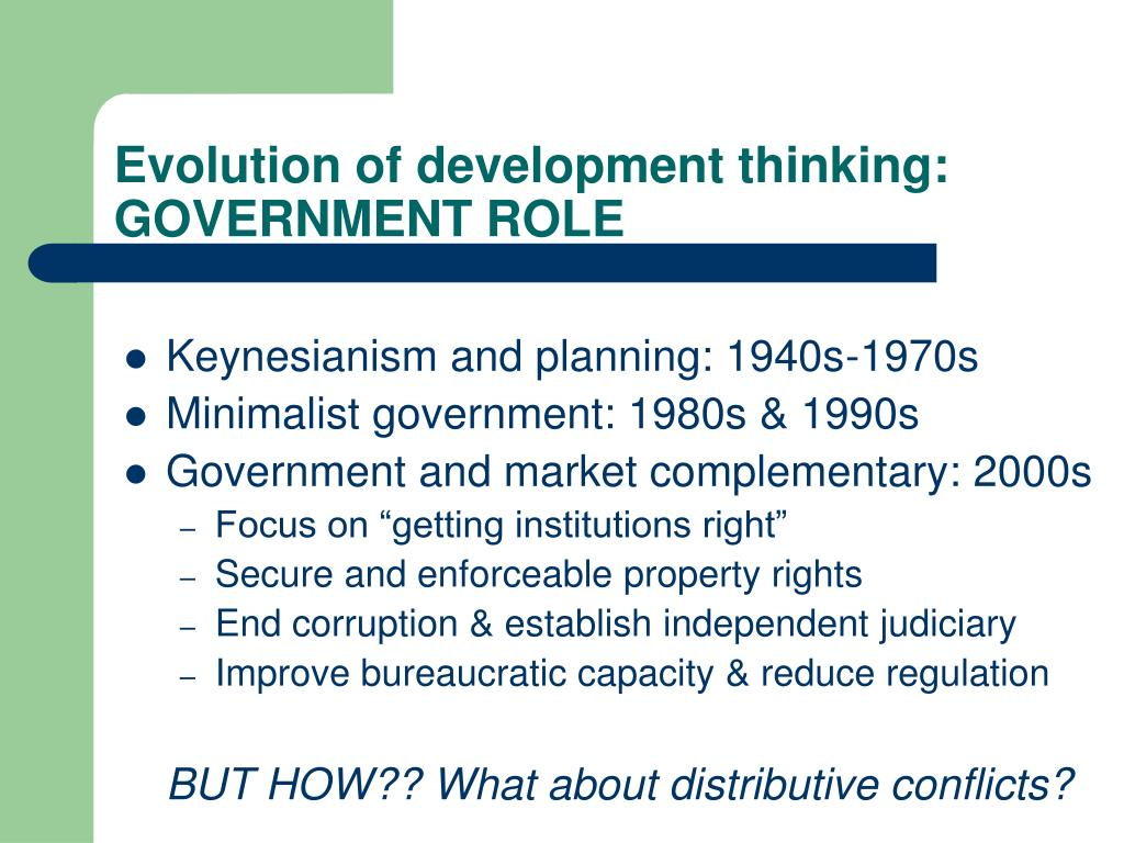 Evolution of development thinking: GOVERNMENT ROLE