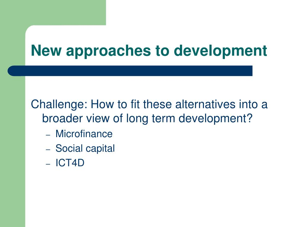 New approaches to development