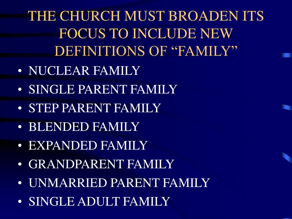"THE CHURCH MUST BROADEN ITS FOCUS TO INCLUDE NEW DEFINITIONS OF ""FAMILY"""
