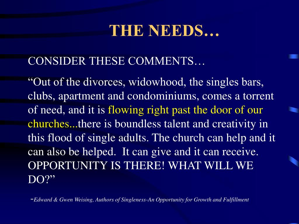 THE NEEDS…