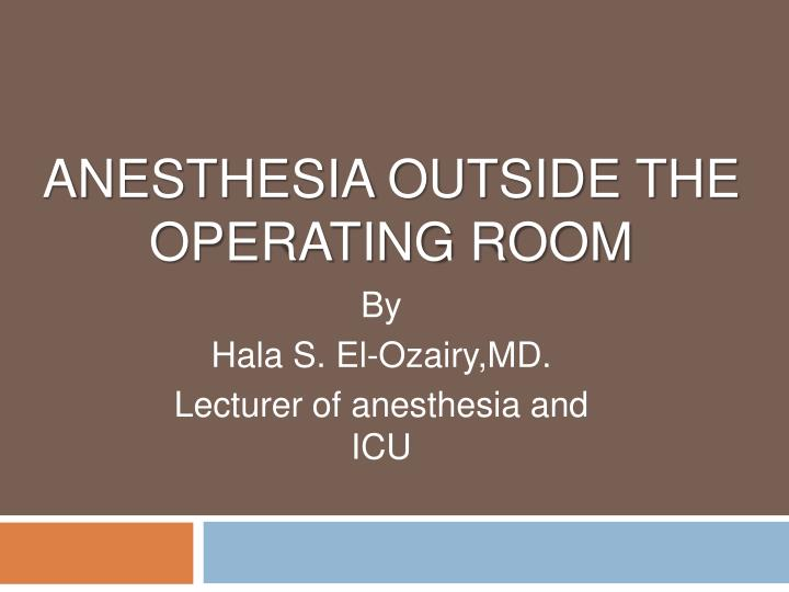 PPT - Anesthesia outside the operating room PowerPoint ...