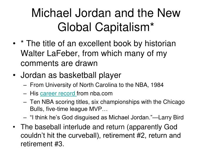 Michael Jordan and the New Global Capitalism*
