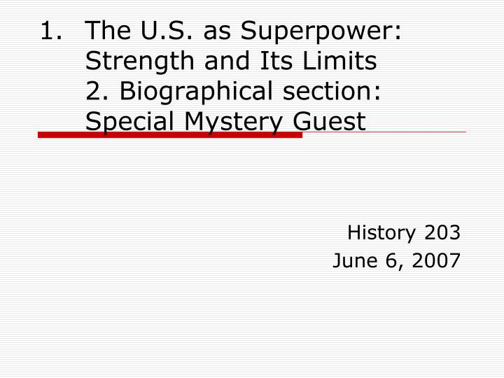 the u s as superpower strength and its limits 2 biographical section special mystery guest