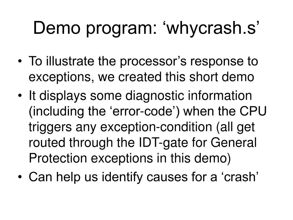 Demo program: 'whycrash.s'