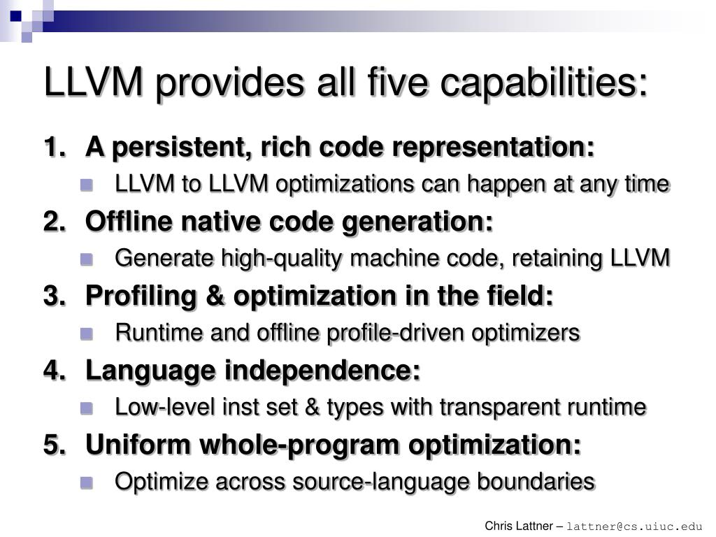 LLVM provides all five capabilities: