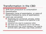 transformation in the cbd