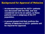 background for approval of melacine