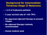 background for i ntermediate thickness stage ii melanoma