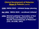 clinical development of melacine stage ii patients cont d
