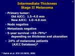 intermediate thickness stage ii melanoma