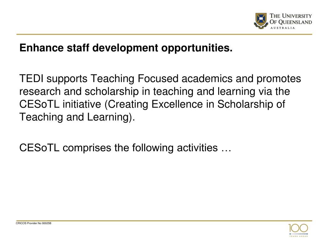 Enhance staff development opportunities.