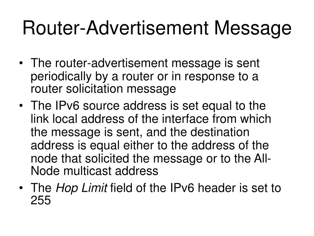 The router-advertisement message is sent periodically by a router or in response to a router solicitation message