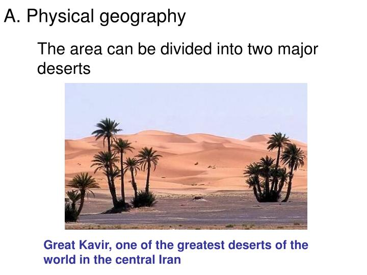 The area can be divided into two major deserts