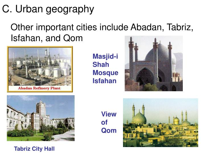 Other important cities include Abadan, Tabriz, Isfahan, and Qom