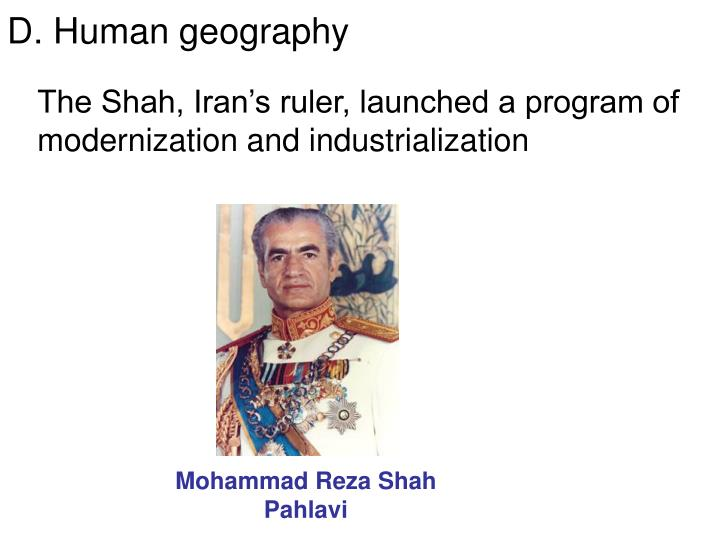 The Shah, Iran's ruler, launched a program of modernization and industrialization