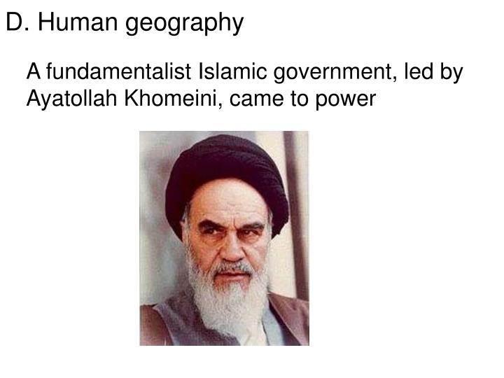 A fundamentalist Islamic government, led by Ayatollah Khomeini, came to power