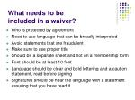what needs to be included in a waiver